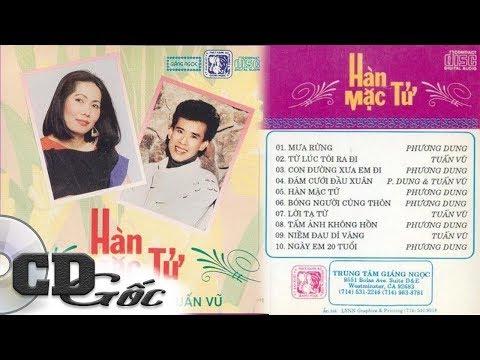 CD TUẤN VŨ PHƯƠNG DUNG - Hàn Mạc Tử - Nhạc Vàng Xưa Hay Nhất Thập niên 90