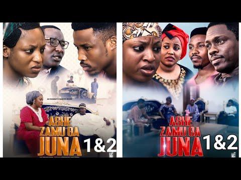ASHE ZAMUZA JUNA 1&2 LATEST HAUSA FILM  / UMAR M SHAREEF