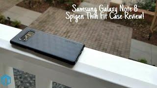 Samsung Galaxy Note 8 Spigen Thin Fit Case Review!