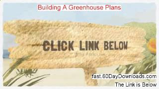 Access Building A Greenhouse Plans Free Of Risk (for 60 Days)