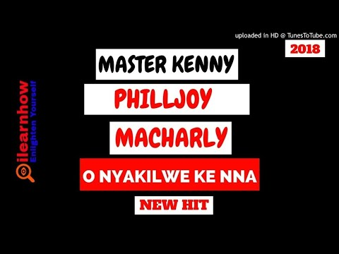 O Nyakilwe Kenna - MASTER KENNY PHILLJOY MACHARLY
