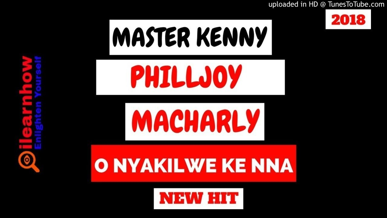 Download O Nyakilwe Kenna - MASTER KENNY PHILLJOY MACHARLY