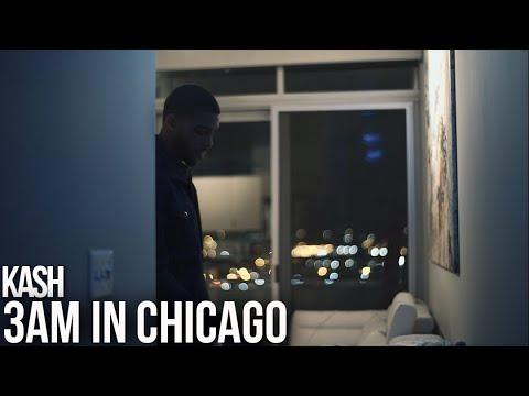 Kash - 3AM In Chicago (Music Video)