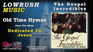 The Gospel Incredibles - Old Time Hymns