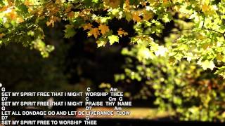 set my spirit free that i might worship thee song from the jesus movement chords lyrics