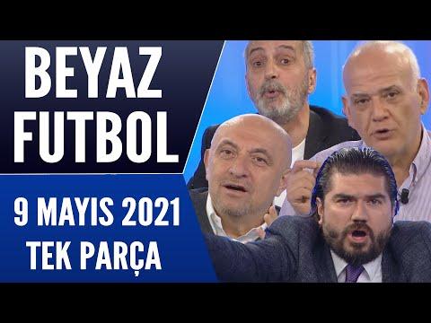 Beyaz Futbol 9 Mayıs 2021 Tek Parça