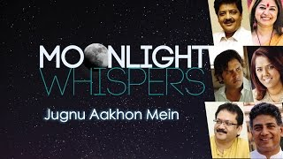 Jugnu Aakhon Mein | Moonlight Whispers | Lyrical Video