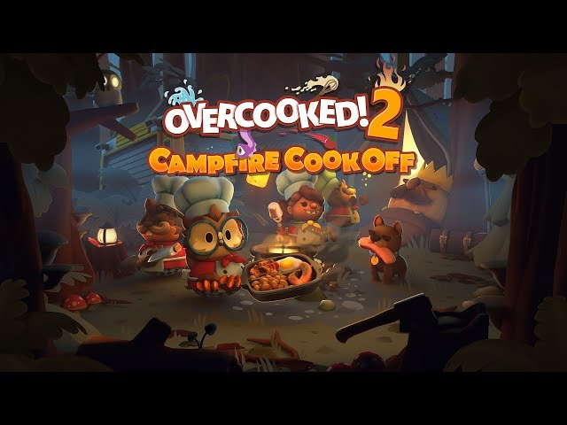 Overcooked! 2 - Campfire Cook Off Launch Trailer (Steam, Nintendo Switch, PlayStation 4, Xbox One)