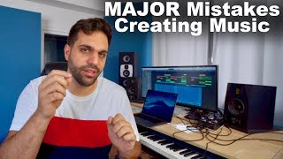 5 MAJOR Mistakes To Avoid When Creating Music
