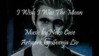 Eric Northman - I Wish I Was The Moon (with lyrics)