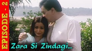 Zara Si Zindagi - Hindi TV Serial - Full Episode 2