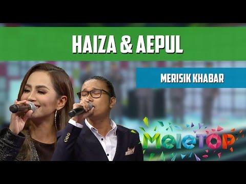 Aepul & Haiza - Merisik Khabar - Persembahan LIVE MeleTOP Episod 218 [3.1.2017]