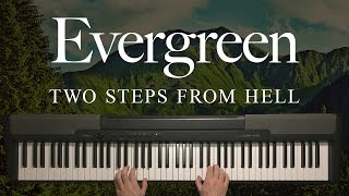 Evergreen by Two Steps From Hell (Piano)