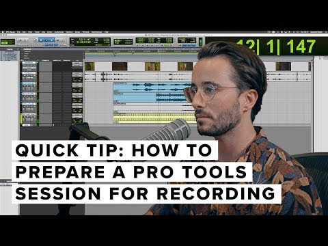 How To Prepare A Pro Tools Session For A Recording