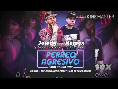 JOWDY EL MAGO DEL RUIDO & NEMEX EL DEL POWER - PERREO AGRESIVO(Prod By Csi ent) #EMF