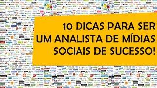 Palestra: 10 dicas para ser um Analista de Mídias Sociais de Sucesso