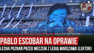 Pablo Escobar na oprawie Lecha Poznań przed meczem z Legią Warszawa [LEKTOR] (04.07.2020 r.)