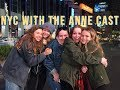 New York Vlog with the Anne Cast