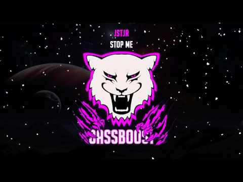 JSTJR - Stop Me [Bass Boosted]