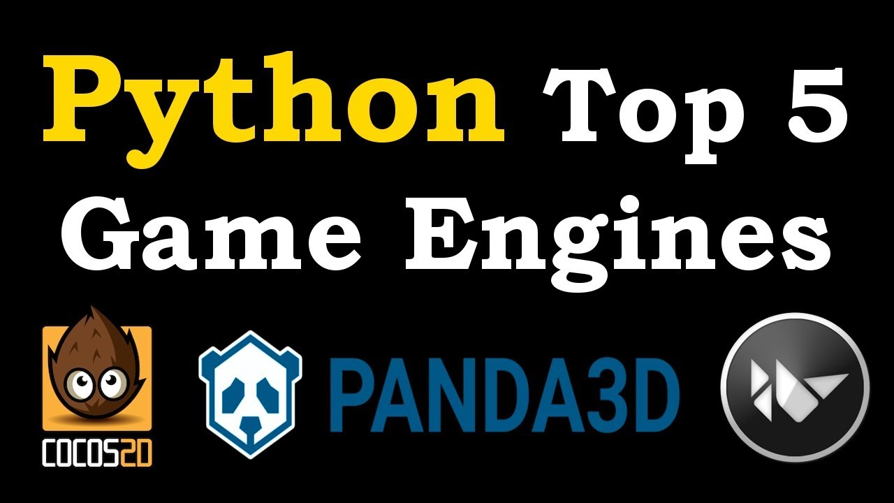 Python Top 5 Game Engines Introduction & Installation In 2020