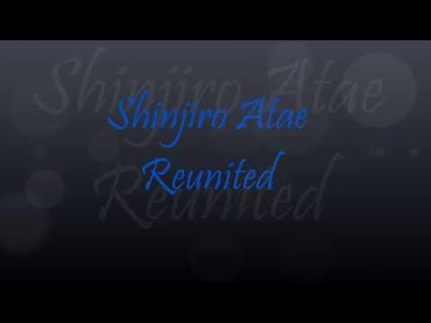Shinjiro Atae Reunited [Lyrics]