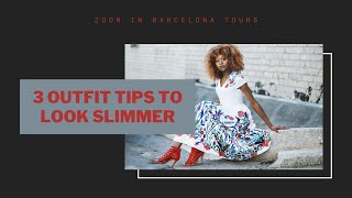 3 photoshoot outfit tips for women to look slimmer - Zoom in Barcelona Tours