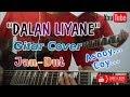 Dalan Liyane Gitar Cover | Jandut | Dangdut Populer 2020