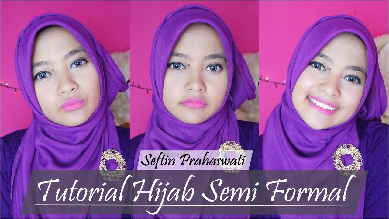 Tutorial Hijab Semi Formal Seftin Prahaswati YouTube