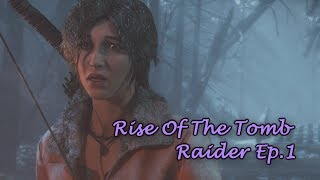 UTG Plays | Rise Of The Tomb Raider Ep.1