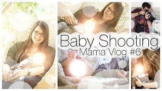 Baby Shooting ♥ Mama VLOG #6