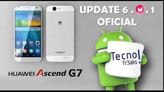 Huawei Ascend G7 Marshmellow Update oficial 6.0.1  (Español  Inglés English Spanish)
