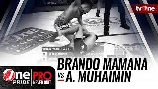 [HD] Brando Mamana vs Achmad Muhaimin || One Pride Pro Never Quit #25