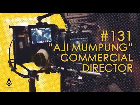 "#131 ""AJI MUMPUNG"" COMMERCIAL DIRECTOR"