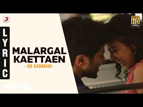 Mix - OK Kanmani - Malargal Kaettaen Lyric Video | A.R. Rahman, Mani Ratnam