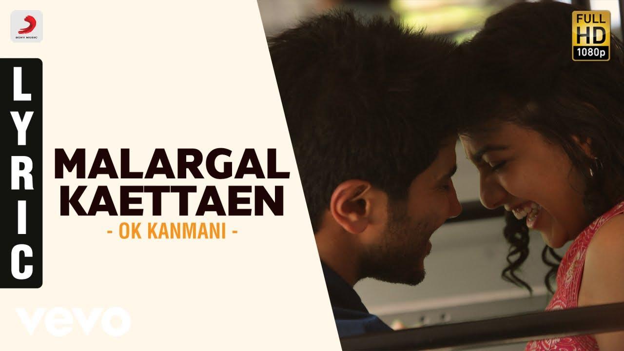 OK Kanmani - Malargal Kaettaen Lyric Video | A.R. Rahman, Mani Ratnam