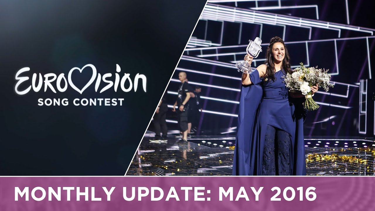 Eurovision Song Contest Monthly Update: May 2016