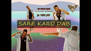 Sare Karo Dab | Zero To Infinity | Raftaar | Hip Dance Choreography | By Ved RD