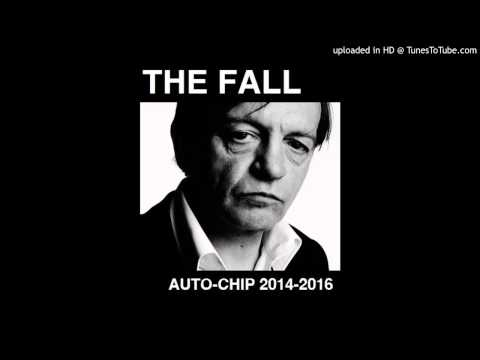 The Fall - Auto Chip 2014-2016 (CD mix)