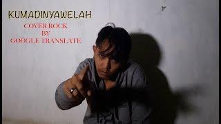 Kumadinya welah Challenge cover by Google Voice oma mulyana viral hari ini cover lagu