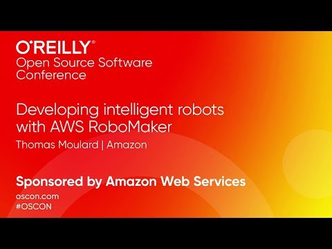 Developing Intelligent Robots with AWS RoboMaker