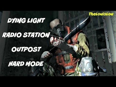 Dying Light Clear The Radio Station Outpost (Hard Mode) HD 60