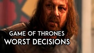 9 Worst Character Decisions in Game of Thrones