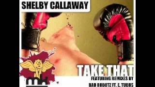 Shelby Callaway - Take That (Deeflash Remix).wmv