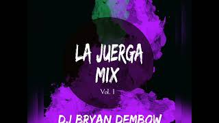 Cover images DJ Bryan Dembow - LA JUERGA MIX ( FANTASÍAS, RITMO, QUE TIRE PA LANTE, DJ NO PARE )