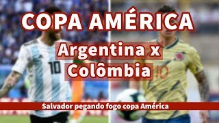 Copa América Argentina vs Colômbia pré jogo salvador Bahia
