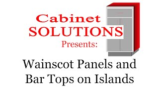 Cabinet Solutions: Wainscot Panel And Bar Top On Islands