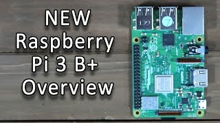 NEW Raspberry Pi 3 B+ Review!