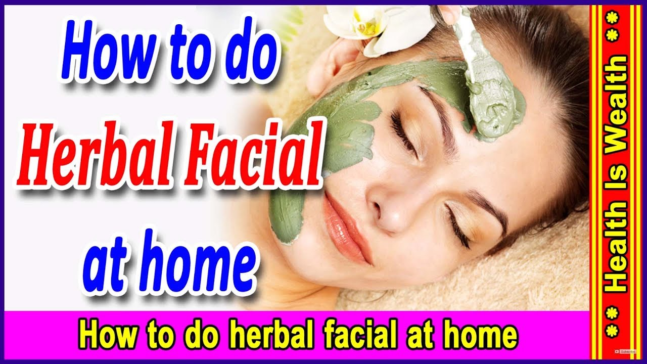 Herbal facial at home