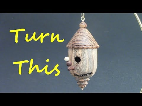 Bird House Ornament  – Wood Turning Part 1