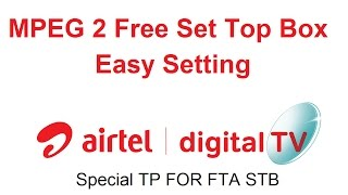 MPEG 2 Set Top box se Airtel DTH Signal Setting Kare ? ADTV setting Special TP
